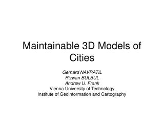 Maintainable 3D Models of Cities