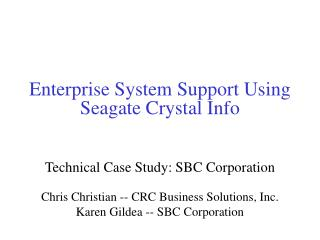 Enterprise System Support Using Seagate Crystal Info