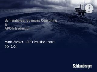 Schlumberger Business Consulting & APO Introduction
