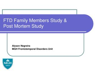 FTD Family Members Study &           Post Mortem Study