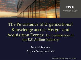 Peter M. Madsen Brigham Young University