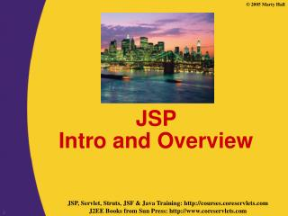 JSP  Intro and Overview
