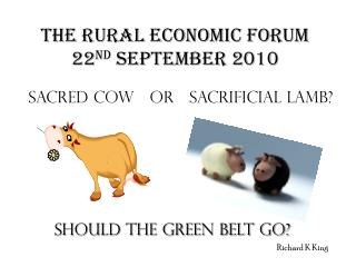 THE RURAL ECONOMIC FORUM  22 ND  SEPTEMBER 2010