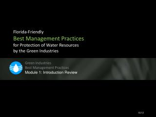 Green Industries  Best Management  Practices Module  1:  Introduction Review