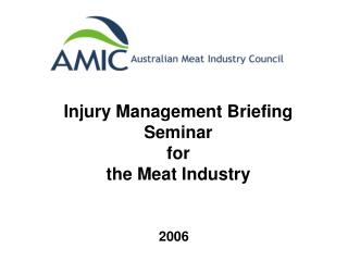 Injury Management Briefing Seminar for the Meat Industry