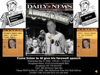 Come listen to Al give his farewell speech Wednesday May 27, 2009 /  6:00 pm – 10:00 pm