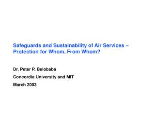 Safeguards and Sustainability of Air Services – Protection for Whom, From Whom?