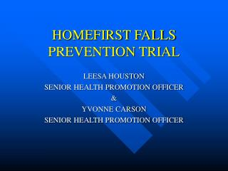 HOMEFIRST FALLS PREVENTION TRIAL