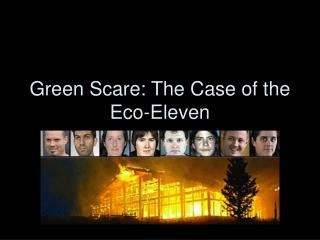 Green Scare: The Case of the Eco-Eleven