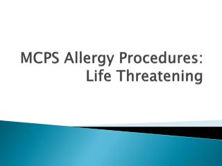 MCPS Allergy Procedures: Life Threatening