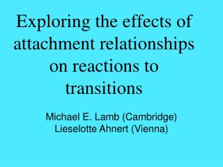 Exploring the effects of attachment relationships on reactions to transitions