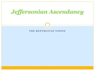 Jeffersonian Ascendancy