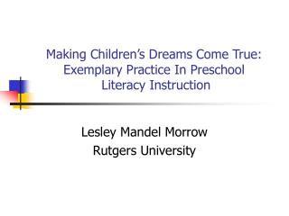 Making Children's Dreams Come True: Exemplary Practice In Preschool  Literacy Instruction