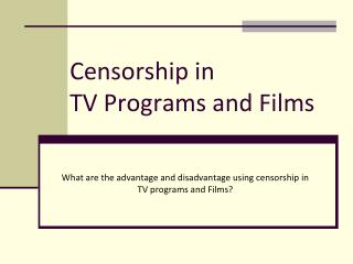 Censorship in  TV Programs and Films