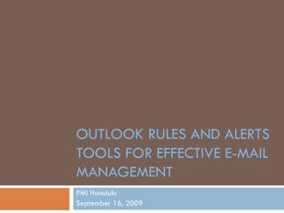 Outlook Rules and Alerts Tools for Effective E-mail Management