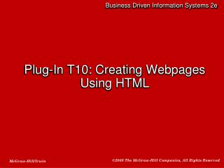 Plug-In T10: Creating Webpages Using HTML