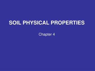 SOIL PHYSICAL PROPERTIES Chapter 4