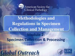 Methodologies and  Regulations in Specimen  Collection and Management