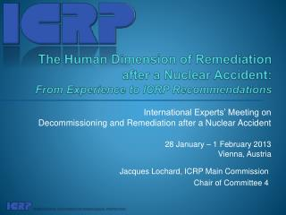 International Experts' Meeting on  Decommissioning and Remediation after a Nuclear Accident