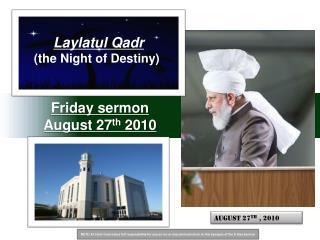 Friday sermon August 27 th 2010
