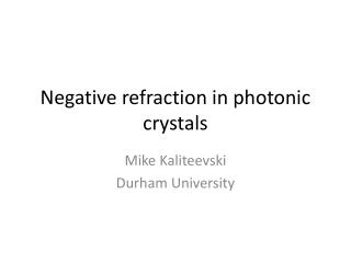 Negative refraction in photonic crystals