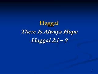 Haggai There Is Always Hope Haggai 2:1 – 9