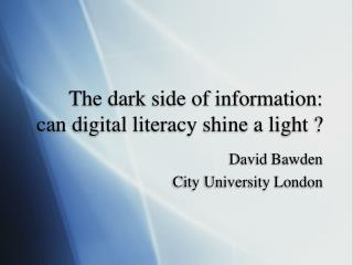The dark side of information:  can digital literacy shine a light ?