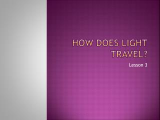 How Does Light Travel?