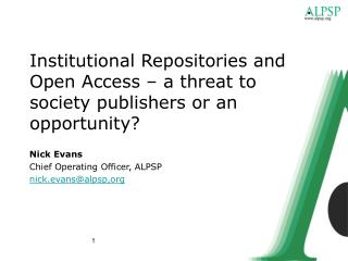 Institutional Repositories and Open Access – a threat to society publishers or an opportunity?