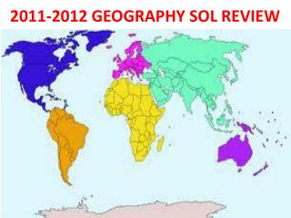 2011-2012  GEOGRAPHY SOL REVIEW