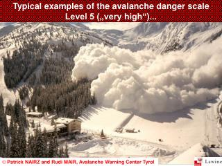 "Typical examples of the avalanche danger scale Level 5 (""very high"")..."