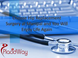 Choose Hip Replacement Surgery at Manipal and You Will Enjoy
