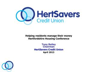 Helping residents manage their money Hertfordshire Housing Conference Tony Bailey Chairman
