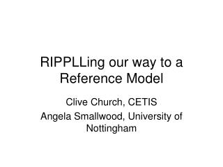 RIPPLLing our way to a Reference Model