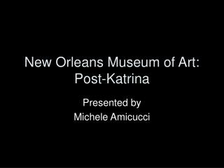 New Orleans Museum of Art: Post-Katrina