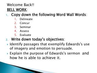 Welcome Back!! BELL WORK : Copy down the following Word Wall Words : Delineate Concur Seminar