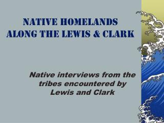 Native Homelands along the Lewis & Clark