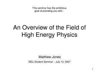 An Overview of the Field of High Energy Physics