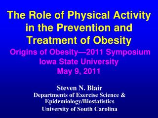 Steven N. Blair Departments of Exercise Science & Epidemiology/Biostatistics University of South Carolina