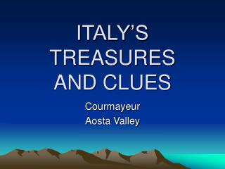 ITALY'S TREASURES AND CLUES