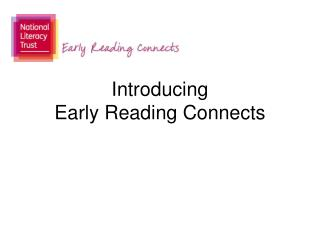 Introducing  Early Reading Connects