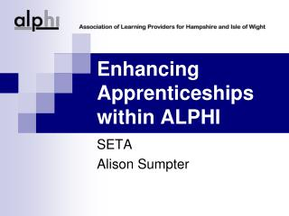Enhancing Apprenticeships within ALPHI