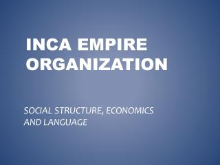 INCA EMPIRE ORGANIZATION