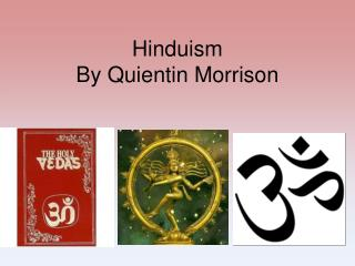Hinduism By Quientin Morrison