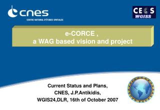 e-CORCE ,  a WAG based vision and project
