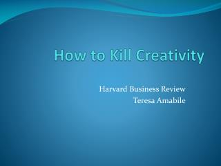 How to Kill Creativity