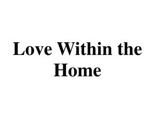 Love Within the Home