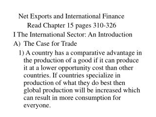 Net Exports and International Finance         Read Chapter 15 pages 310-326