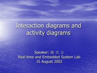 Interaction diagrams and activity diagrams
