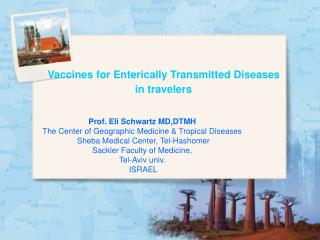 Vaccines for Enterically Transmitted Diseases  in travelers